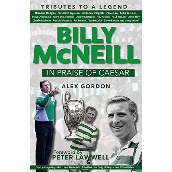 Billy McNeil: In Praise of Caesar  Hardback 2018