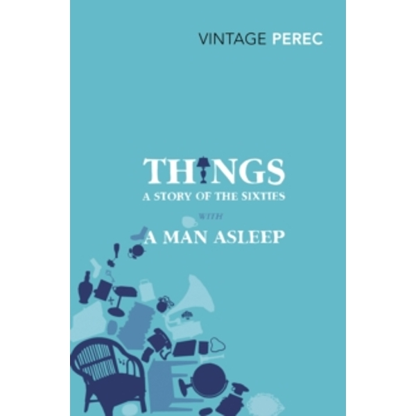 Things: A Story of the Sixties with A Man Asleep by Georges Perec (Paperback, 2011)