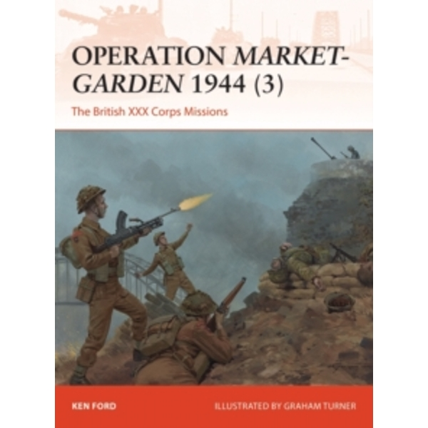 Operation Market-Garden 1944 3 : The British XXX Corps Missions : 317
