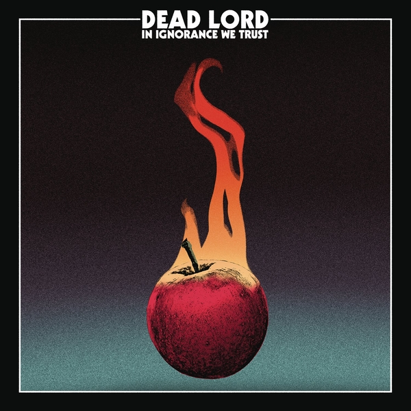 Dead Lord - In Ignorance We Trust Vinyl