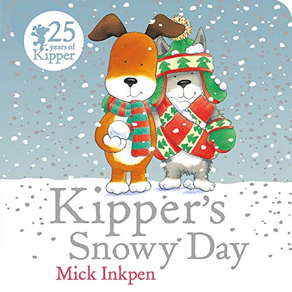 Kipper's Snowy Day Board Book  Board book 2018