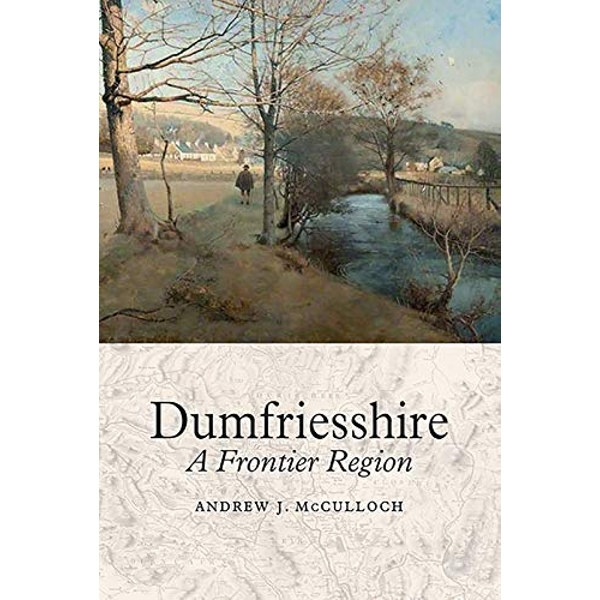 Dumfriesshire The Story of a Sutherland Farming Family 2018 Hardback