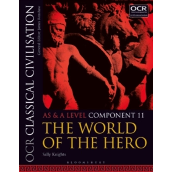 OCR Classical Civilisation AS and A Level Component 11 : The World of the Hero