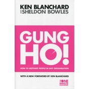 Gung Ho! (The One Minute Manager) by Sheldon Bowles, Kenneth Blanchard (Paperback, 1998)
