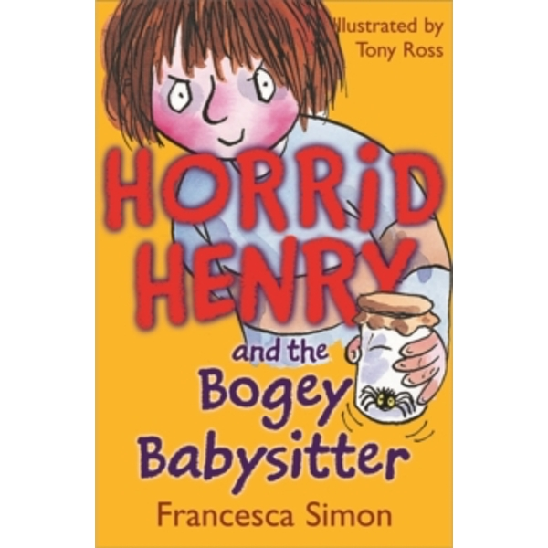 Horrid Henry and the Bogey Babysitter : Book 9