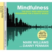 Mindfulness: A practical guide to finding peace in a frantic world by Dr. Danny Penman, J. Mark G. Williams (CD-Audio, 2011)
