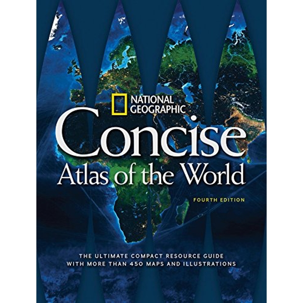 National Geographic Concise Atlas of the World, 4th Edition  Paperback / softback 2016