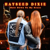 Hayseed Dixie-Hair Down To My Grass CD