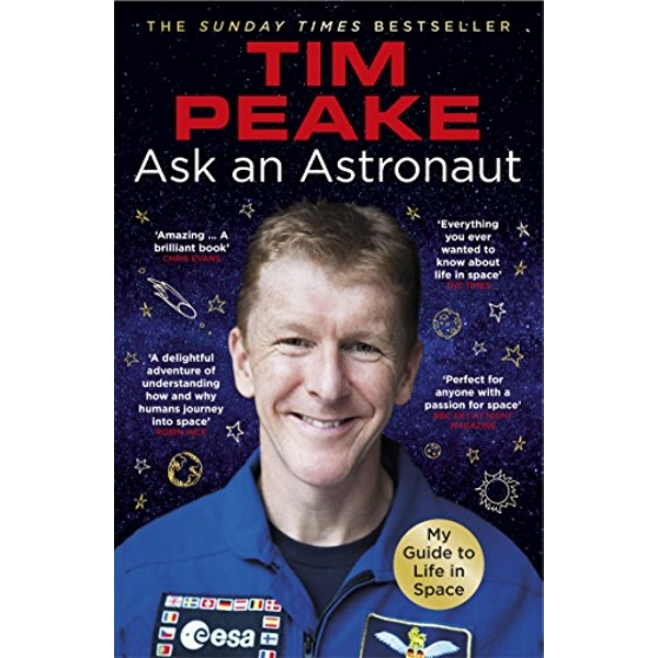 Ask an Astronaut My Guide to Life in Space (Official Tim Peake Book) Paperback / softback 2018