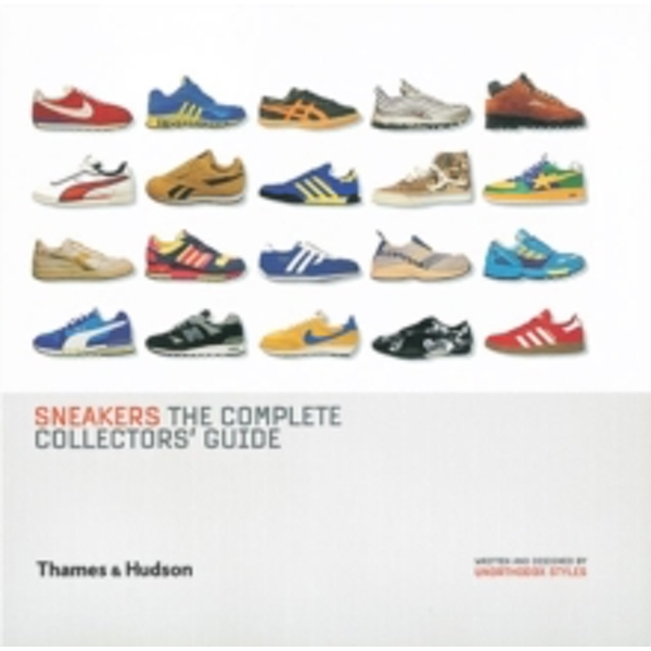 Sneakers: The Complete Collectors' Guide by Unorthodox Styles (Hardback, 2005)