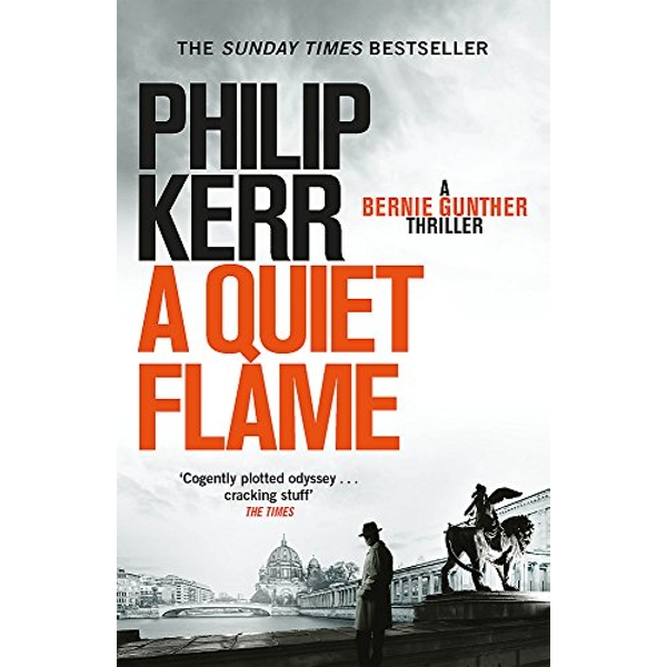 A Quiet Flame: Bernie Gunther Mystery 5 by Philip Kerr (Paperback, 2008)