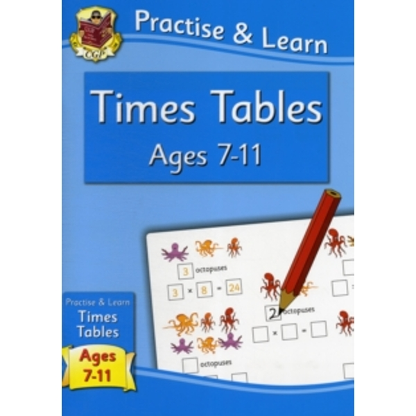 New Curriculum Practise & Learn: Times Tables for Ages 7-11 by CGP Books (Paperback, 2011)