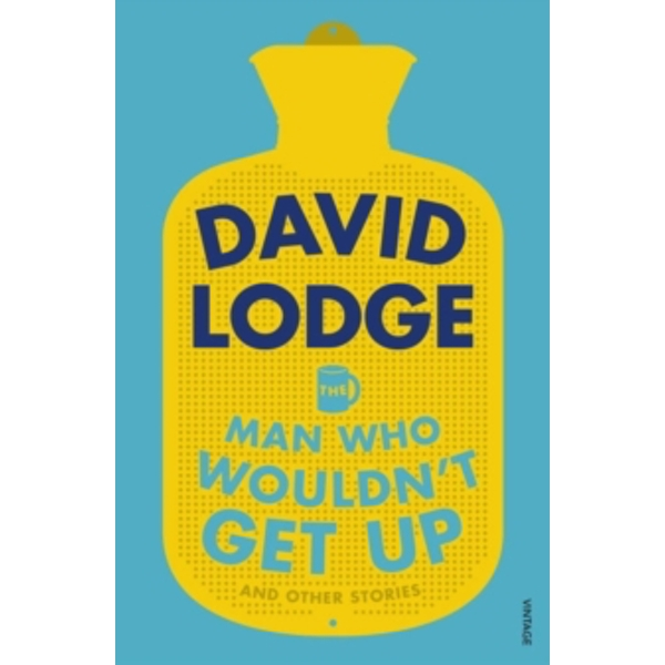 The Man Who Wouldn't Get Up and Other Stories