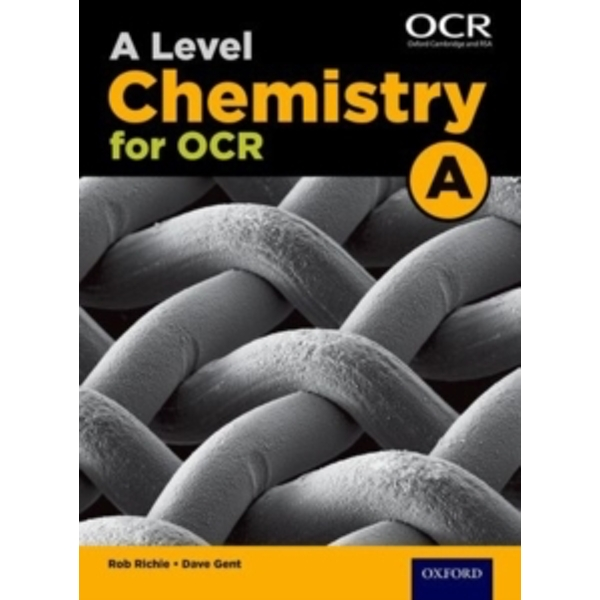 A Level Chemistry A for OCR Student Book by Dave Gent, Rob Ritchie (Paperback, 2015)