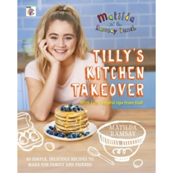 Matilda & The Ramsay Bunch : Tilly's Kitchen Takeover: