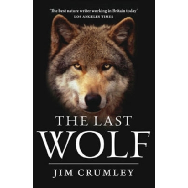 The Last Wolf by James Crumley (Paperback, 2010)