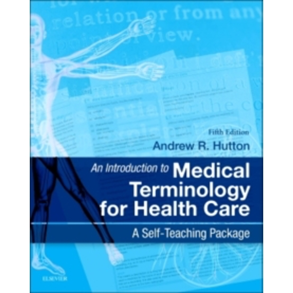 An Introduction to Medical Terminology for Health Care: A Self-Teaching Package by Andrew Hutton (Paperback, 2016)
