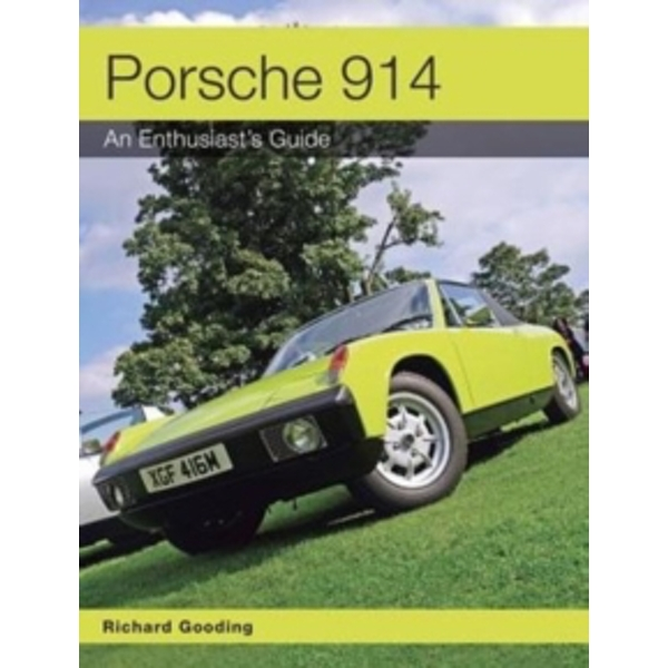 Porsche 914 : An Enthusiast's Guide