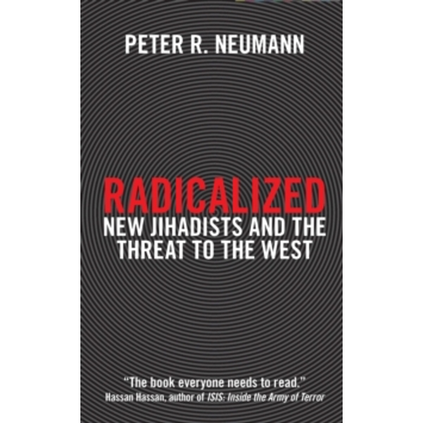 Radicalized : New Jihadists and the Threat to the West