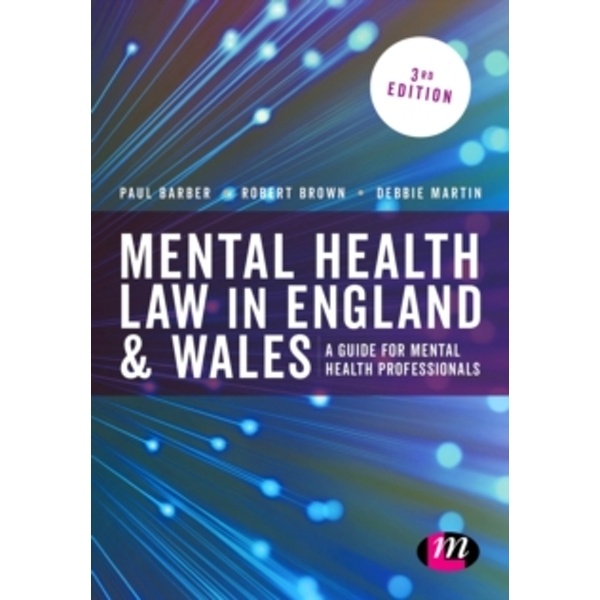 Mental Health Law in England and Wales : A Guide for Mental Health Professionals