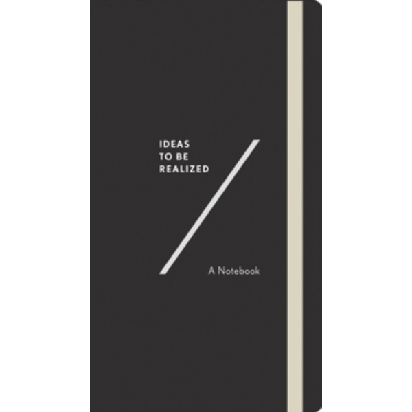 Ideas To Be Realized : A Notebook