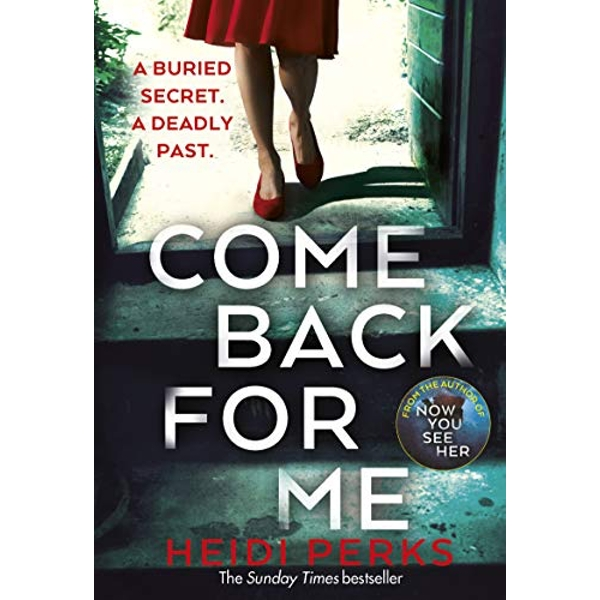 Come Back For Me Your next obsession from the author of Richard & Judy bestseller NOW YOU SEE HER Paperback / softback Perks, Heidi