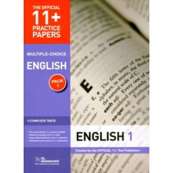 11+ Practice Papers, English Pack 1, Multiple Choice : Test 1, Test 2, Test 3, Test 4
