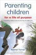 Parenting Children for a Life of Purpose : Empowering Children to Become Who They are Called to be