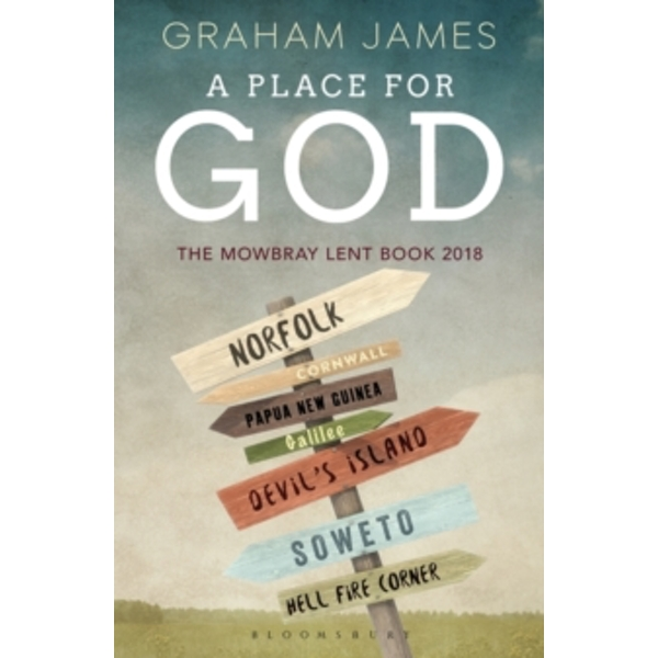 A Place for God : The Mowbray Lent Book 2018