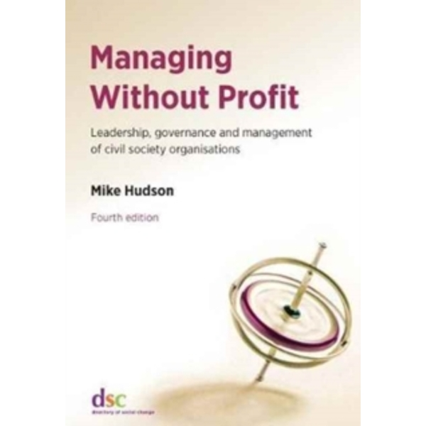 Managing Without Profit: Leadership, Governance and Management of Civil Society Organisations by Mike Hudson (Paperback, 2017)