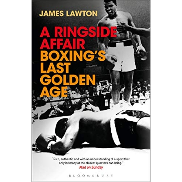 A Ringside Affair Boxing's Last Golden Age Paperback / softback 2018