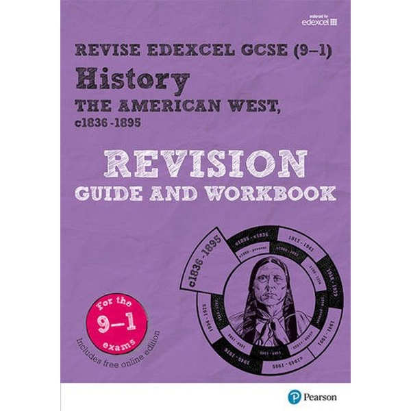 Revise Edexcel GCSE (9-1) History The American West Revision Guide and Workbook with free online edition Mixed media product 2016