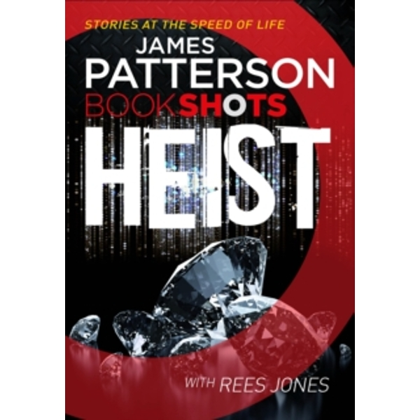 Heist: BookShots by James Patterson (Paperback, 2016)