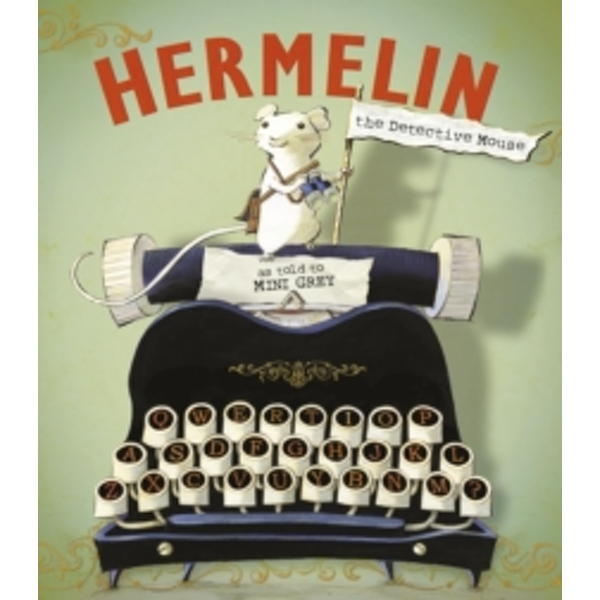 Hermelin: The Detective Mouse by Mini Grey (Paperback, 2015)