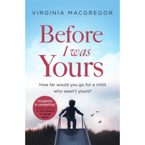Before I Was Yours : An emotional novel of love and family that will take your breath away