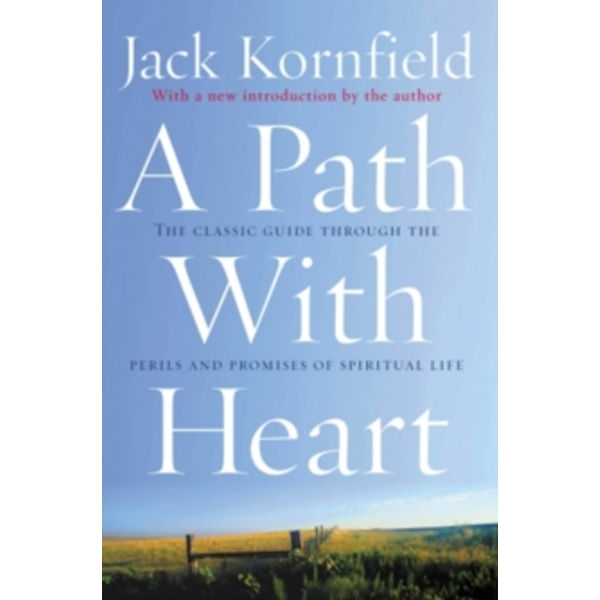 A Path With Heart: The Classic Guide Through The Perils And Promises Of Spiritual Life by Jack Kornfield (Paperback, 2002)