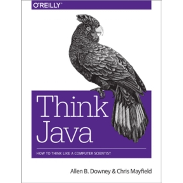 Think Java by Allen B. Downey, Chris Mayfield (Paperback, 2016)