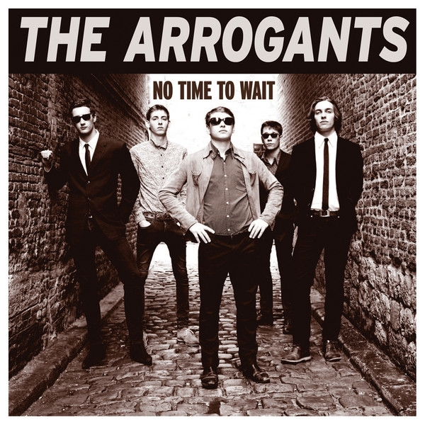 The Arrogants - No Time To Wait Vinyl