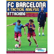 SoccerTutor FC Barcelona A Tactical Analysis Attacking Book