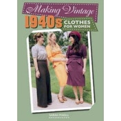 Making Vintage 1940s Clothes for Women by Sarah Magill (Paperback, 2017)