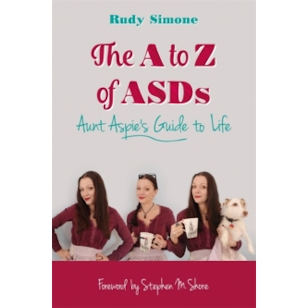 The A to Z of ASDs : Aunt Aspie's Guide to Life