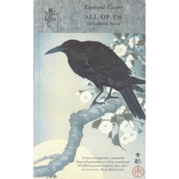 All Of Us: The Collected Poems by Raymond Carver (Paperback, 1997)