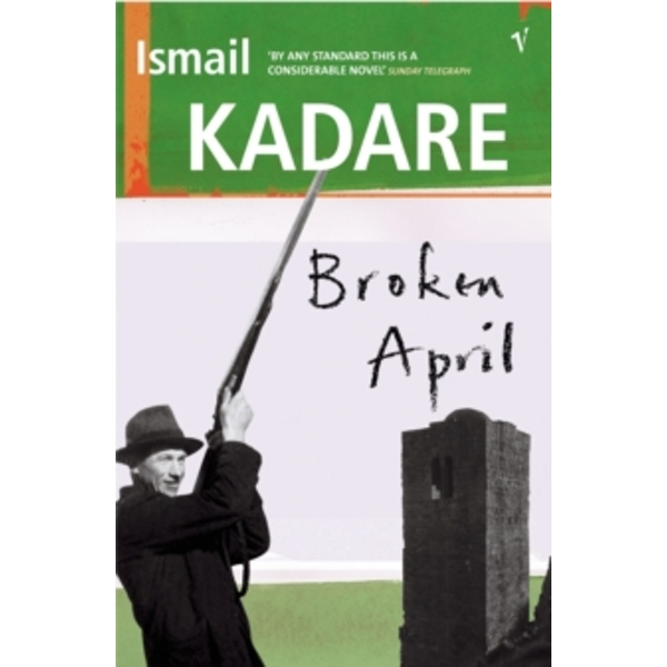 Broken April by Ismail Kadare (Paperback, 2003)