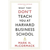 What They Don't Teach You At Harvard Business School by Mark H. McCormack (Paperback, 2014)