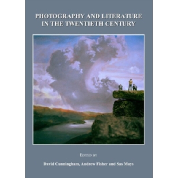 Photography and Literature in the Twentieth Century Hardcover