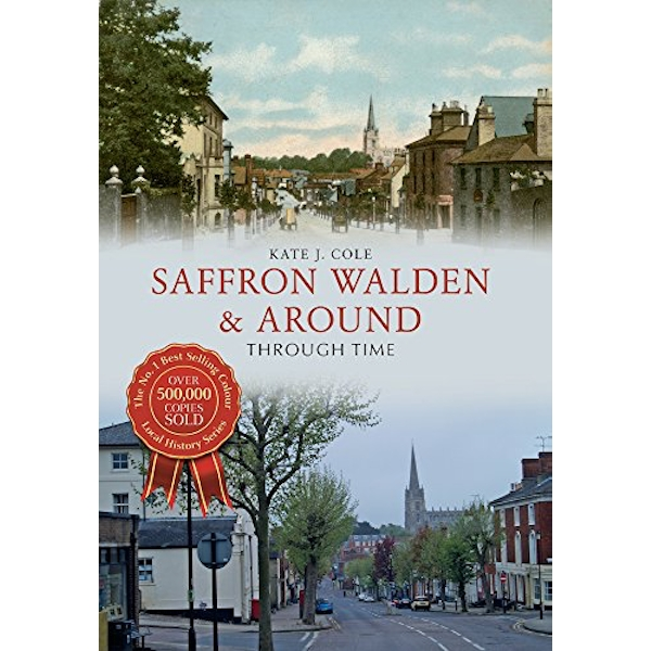Saffron Walden & Around Through Time by Kate J. Cole (Paperback, 2015)