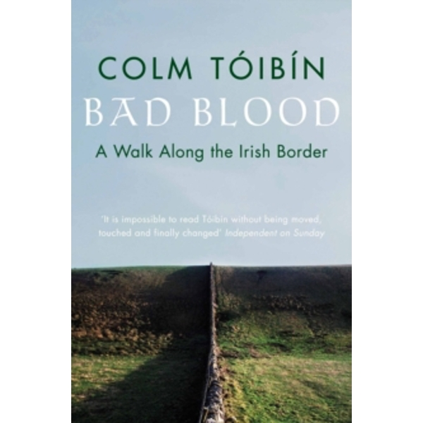 Bad Blood: A Walk Along the Irish Border by Colm Toibin (Paperback, 2001)