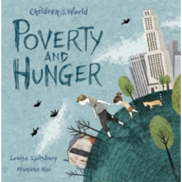 Poverty and Hunger by Louise Spilsbury (Hardback, 2017)