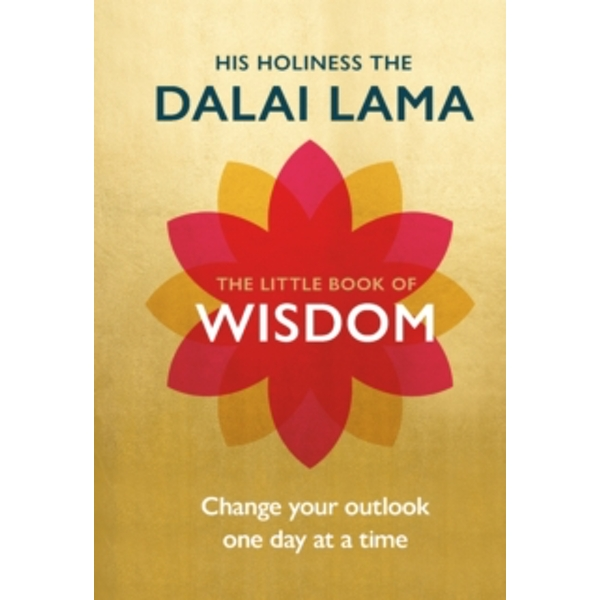 The Little Book of Wisdom : Change Your Outlook One Day at a Time