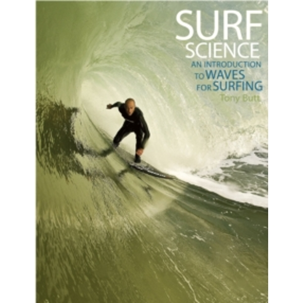 Surf Science : An Introduction to Waves for Surfing